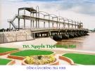 Bài giảng Công trình trên hệ thống thủy lợi: Chương 3 - ThS. Nguyễn Thị Phương Mai