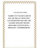 SKKN: Nghiên cứu ứng dụng một số bài  tập thể lực nhằm nâng cao thành tích chạy 60m cho nam học sinh lớp 9 trường Trung học Cơ sở Tân Hưng – Bình Long – tỉnh Bình Phước