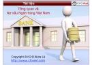 Bài giảng Tổng quan về nợ xấu ngân hàng Việt Nam