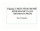 Bài giảng Phân tích hoạt động kinh doanh: Chương 3 - ThS. Lê Văn Hòa
