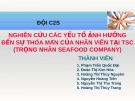 Thuyết trình: Nghiên cứu các yếu tố ảnh hưởng đến sự thỏa mãn của nhân viên tại TSC (trọng nhân seafood company)