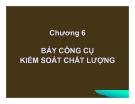 Bài giảng Quản trị chất lượng: Chương 6 - Nguyễn Quang Vinh