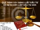 Thuyết trình: Quá trình xây dựng luật đầu tư và sự ra đời luật đầu tư 2005