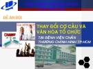 Thuyết trình: Thay đổi cơ cấu và văn hóa tổ chức tại bệnh viện chấn thương chỉnh hình Tp HCM