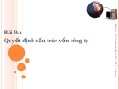 Bài giảng Quản trị tài chính: Bài 9a - PGS.TS. Nguyễn Minh Kiều