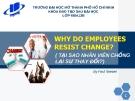 Thuyết trình: Why do employees resist change? Tại sao nhân viên chống lại sự thay đổi?