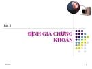 Bài giảng Quản trị tài chính: Bài 5 - PGS.TS. Nguyễn Minh Kiều