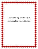 Luyện chữ đẹp cho trẻ lớp 1: phương pháp chuẩn lại nhàn