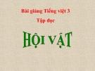 Bài Tập đọc: Hội vật - Bài giảng điện tử Tiếng việt 3 - GV.Hoàng Thi Thơ