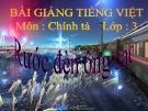 Bài Chính tả: Nghe, viết: Rước đèn ông sao - Bài giảng điện tử Tiếng việt 3 - GV.Hoàng Thi Thơ