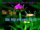 Bài Tập đọc: Mặt trời xanh của tôi - Bài giảng điện tử Tiếng việt 3 - GV.Hoàng Thi Thơ