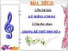Bài giảng bài 4: Tập đọc nhạc: Giọng Rê thứ - TĐN số 4  - Âm nhạc 9 - GV:T.K.Ngân