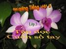 Bài giảng Tập đọc: Cuốn sổ tay - Tiếng việt 3 - GV.N.Phương Mai
