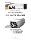 Tiểu luận: Thiết kế sản phẩm dịch vụ J610 MOTOR TRACKER
