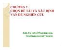 Bài giảng Chọn đề tài và xác định vấn đề nghiên cứu - PGS.TS. Nguyễn Minh Hà