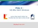 Bài giảng Hệ điều hành Windows - ĐH Bách khoa Hà Nội