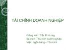 Bài giảng Tài chính doanh nghiệp: Chương 1 - GV. Trần Phi Long