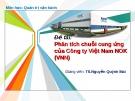 Thuyết trình: Phân tích chuỗi cung ứng của Công ty Việt Nam NOK (VNN)