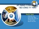 Thuyết trình: Áp dụng công cụ 5S  tại công ty TMIC