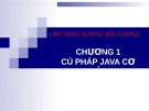 Bài giảng Lập trình hướng đối tượng - Chương 1: Cú pháp java cơ bản