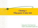 Bài giảng Tin học căn bản: Chương 1 - GV.Trần Thanh San