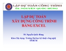 Bài giảng Lập dự toán xây dựng công trình bằng Excel - TS. Nguyễn Quốc Hùng