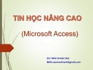 Bài giảng Tin học nâng cao (Microsoft Access): Chương 1 - GV.Trần Thanh San