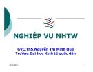 Bài giảng Nghiệp vụ ngân hàng TW: Chương 1 - Ths. Nguyễn Thị Minh Quế