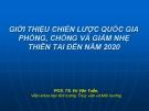 Bài giảng Giới thiệu chiến lược Quốc gia phòng, chống và giảm nhẹ thiên tai đến năm 2020 -  PGS.TS. Vũ Văn Tuấn