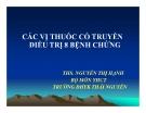 Bài giảng Y học cổ truyền: Các vị thuốc cổ truyền điều trị 8 bệnh chứng - ThS.Ngô Thị Hạnh