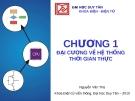 Bài giảng Đại cương về hệ thống thời gian thực - Nguyễn Văn Thọ