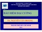 Bài giảng Bảo hiểm đại cương: Phần 1 - TS. Nguyễn Tấn Hoàng