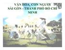 Bài giảng Thành phố Hồ Chí Minh học: Văn hóa, con người  Sài Gòn - Thành phố Hồ Chí Minh