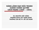 Bài giảng Đảng lãnh đạo đấu tranh giành chính quyền cách mạng (1930 – 1945) - TS. Nguyễn Việt Hùng