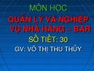 Bài giảng Quản lý và nghiệp vụ nhà hàng - bar - GV. Võ Thị Thu Thủy