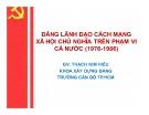 Bài giảng Đảng lãnh đạo cách mạng xã hội chủ nghĩa trên phạm vi cả nước (1976-1986) - GV. Thạch Kim Hiếu