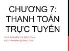 Bài giảng Thương mại điện tử: Chương 7 - ThS. Nguyễn Thị Bích Trâm