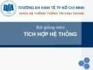 Bài giảng Tích hợp hệ thống - ĐH Kinh tế Tp HCM
