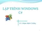 Bài giảng Lập trình Windows C# - GV. Phạm Mạnh Cương
