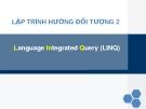 Bài giảng Lập trình hướng đối tượng - Chương 7: Language Integrated Query (LINQ)