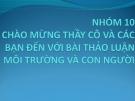 Bài thuyết trình Môi trường và con người: Xuất xứ, nguyên nhân, nồng độ các khí và tác hại của chúng trong môi trường không khí ở một khu vực trong thành phố Hà Nội