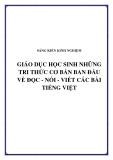 SKKN: Giáo dục học sinh những tri thức cơ bản ban đầu về đọc - nói - viết các bài Tiếng Việt