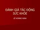 Bài giảng Đánh giá tác động sức khỏe - GS.TS Lê Hoàng Ninh