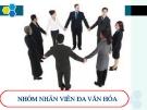 Thuyết trình: Quản trị nhóm nhân viên đa văn hóa