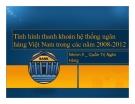 Tiểu luận: Tình hình thanh khoản hệ thống ngân hàng Việt Nam trong các năm 2008 - 2012