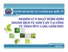 Thuyết trình: Nghiên cứu hoạt động kinh doanh dịch vụ kho vận tại công ty TNHH MTV cảng Chân Mây
