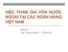 Thuyết trình: Việc tham gia vốn nước ngoài tại các ngân hàng Việt Nam