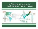 Thuyết trình: Công cụ tỷ giá của ngân hàng trung ương