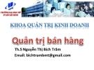Bài giảng Quản trị bán hàng: Chương 1 - ThS. Nguyễn Thị Bích Trâm