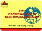 Bài giảng Thương mại điện tử - ThS. Dương Tố Dung